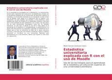 Estadística universitaria explicada con R con el uso de Moodle的封面