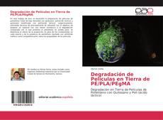 Bookcover of Degradación de Películas en Tierra de PE/PLA/PEgMA
