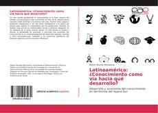 Portada del libro de Latinoamérica: ¿Conocimiento como vía hacia qué desarrollo?