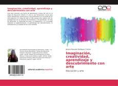 Capa do livro de Imaginación, creatividad, aprendizaje y descubrimiento con arte