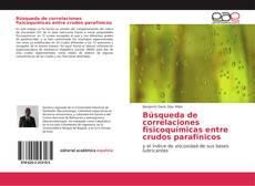Bookcover of Búsqueda de correlaciones fisicoquímicas entre crudos parafínicos