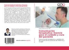 Copertina di Comunicación terapéutica: Esencia para el cuidado y cura del paciente