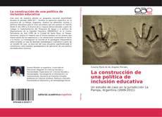 Bookcover of La construcción de una política de inclusión educativa