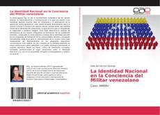 Bookcover of La Identidad Nacional en la Conciencia del Militar venezolano