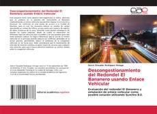 Bookcover of Descongestionamiento del Redondel El Bananero usando Enlace Vehicular