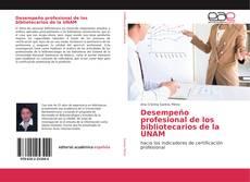Portada del libro de Desempeño profesional de los bibliotecarios de la UNAM