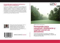 Capa do livro de Formando para construir resiliencia y capital social en desastres