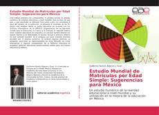 Borítókép a  Estudio Mundial de Matrículas por Edad Simple: Sugerencias para México - hoz