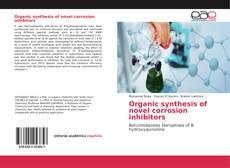 Copertina di Organic synthesis of novel corrosion inhibitors