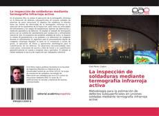 Portada del libro de La inspección de soldaduras mediante termografía infrarroja activa
