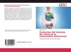 Borítókép a  Evolución del turismo de salud en la Comunidad Valenciana - hoz