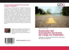 Portada del libro de Evolución del transporte terrestre de carga en Colombia