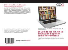 Portada del libro de El Uso de las TIC en la Educación Superior como Herramienta