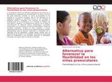 Capa do livro de Alternativa para favorecer la flexibilidad en los niños preescolares
