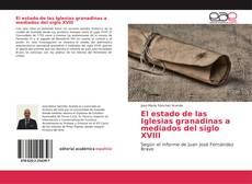 Buchcover von El estado de las Iglesias granadinas a mediados del siglo XVIII