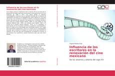Bookcover of Influencia de los escritores en la renovación del cine mexicano