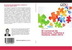 Copertina di El carnaval de Guaymas. Cultura e historia 1842-1972