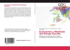 Bookcover of Evaluación y Medición del Riesgo Suicida
