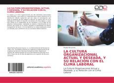 Buchcover von LA CULTURA ORGANIZACIONAL ACTUAL Y DESEADA, Y SU RELACIÓN CON EL CLIMA LABORAL