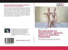 Capa do livro de Recuperación en depresiones: agencia, género y prácticas corporales