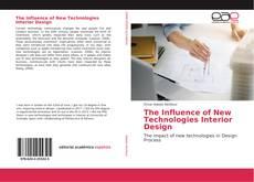 Copertina di The Influence of New Technologies Interior Design