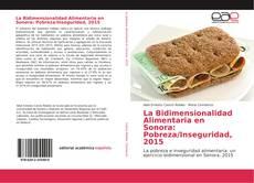 Bookcover of La Bidimensionalidad Alimentaria en Sonora: Pobreza/Inseguridad, 2015