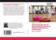 Bookcover of Estimulación de la percepción visual en niños estrábicos y ambliopes