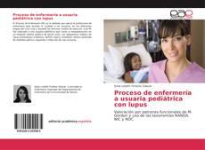 Bookcover of Proceso de enfermería a usuaria pediátrica con lupus