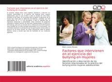 Bookcover of Factores que intervienen en el ejercicio del bullying en mujeres