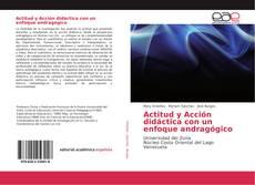 Copertina di Actitud y Acción didáctica con un enfoque andragógico