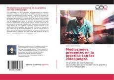 Portada del libro de Mediaciones presentes en la práctica con los videojuegos