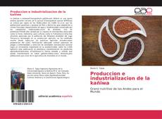 Bookcover of Produccion e industrializacion de la kañiwa