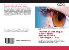 Capa do livro de Trauma ocular según clasificación estandarizada, Cienfuegos - Cuba