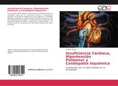 Bookcover of Insuficiencia Cardíaca, Hipertensión Pulmonar y Cardiopatía Isquémica