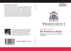 Portada del libro de De Párroco a Papa