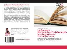 Bookcover of La Escalera Matemática:Fortaleciendo las Operaciones Multiplicativas