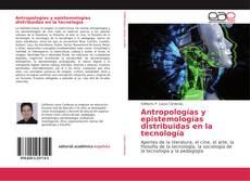 Couverture de Antropologías y epistemologías distribuidas en la tecnología
