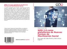 Bookcover of WEB 2.0 como plataforma de Nuevas Formas de Movilización Social