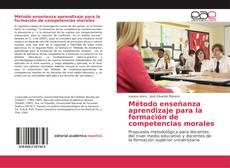Bookcover of Método enseñanza aprendizaje para la formación de competencias morales