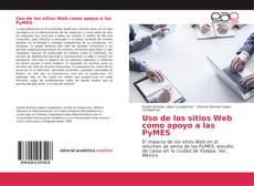 Bookcover of Uso de los sitios Web como apoyo a las PyMES