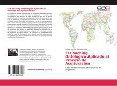 Обложка El Coaching Ontológico Aplicado al Proceso de Aculturación