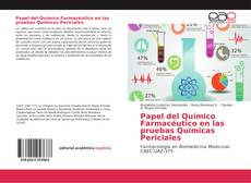 Papel del Químico Farmacéutico en las pruebas Químicas Periciales kitap kapağı