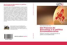 Bookcover of Del Proceso de Barcelona a la política Euromediterranea