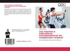 Buchcover von vo2 máximo e indicadores antropométricos de composição corporal