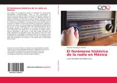 Portada del libro de El fenómeno histórico de la radio en México
