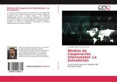 Buchcover von Medios de Cooperación Interestatal: La Extradición