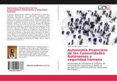 Обложка Autonomía financiera de las Comunidades Autónomas y seguridad humana