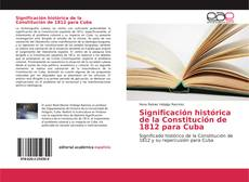 Bookcover of Significación histórica de la Constitución de 1812 para Cuba