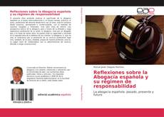 Portada del libro de Reflexiones sobre la Abogacía española y su régimen de responsabilidad