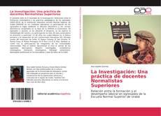 Обложка La Investigación: Una práctica de docentes Normalistas Superiores